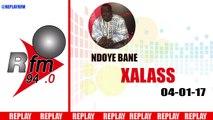 REPLAY AUDIO - XALASS du 04 J anvier 2017 - Présentation : NDOYE BANE ET DJ BOUBS