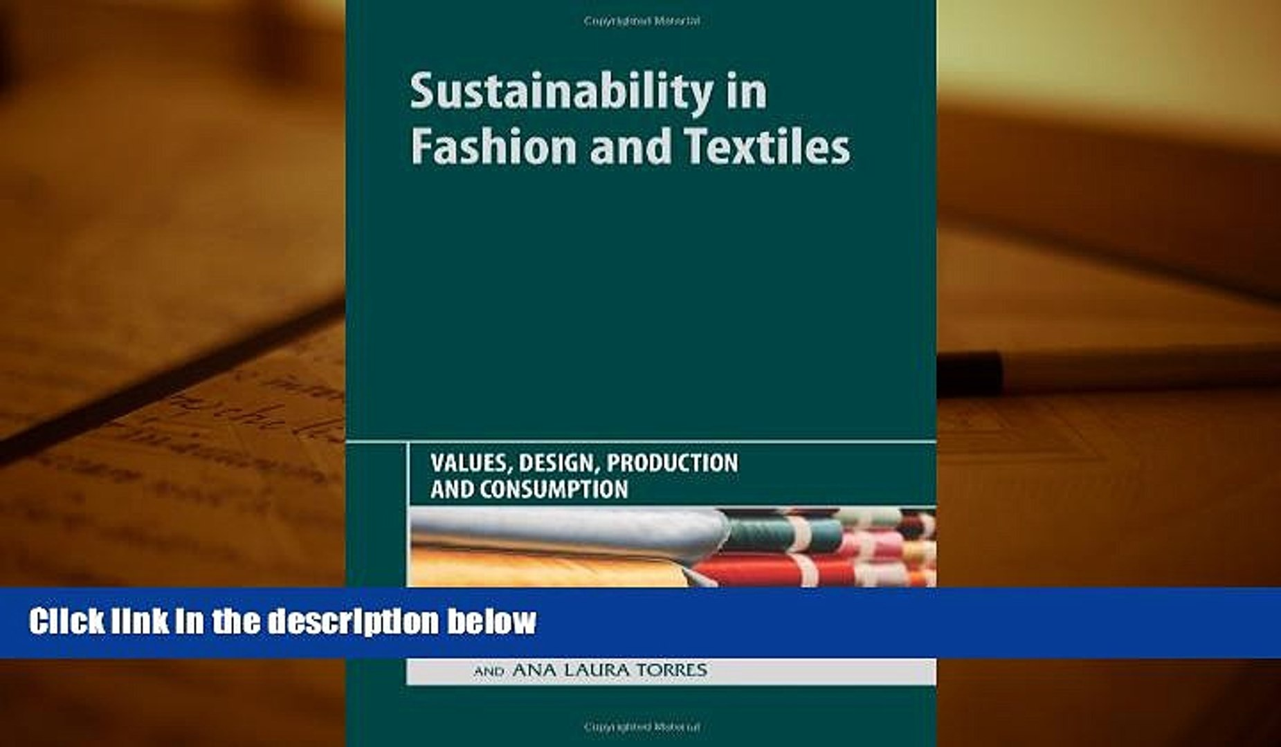 Pdf Download Sustainability In Fashion And Textiles Values Design Production And Consumption Video Dailymotion