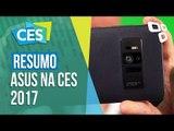 Resumo: confira as novidades da ASUS na CES 2017 - TecMundo