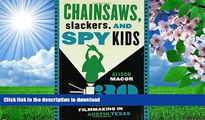 [PDF]  Chainsaws, Slackers, and Spy Kids: Thirty Years of Filmmaking in Austin, Texas Alison Macor