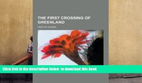 BEST PDF  The First Crossing of Greenland FOR IPAD