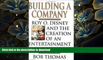 PDF  Building a Company: Roy O. Disney and the Creation of an Entertainment Empires Bob Thomas For