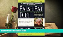 Download [PDF]  The False Fat Diet: The Revolutionary 21-Day Program for Losing the Weight You