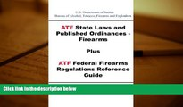 PDF [DOWNLOAD] ATF State Laws and Published Ordinances - Firearms Plus ATF Federal Firearms