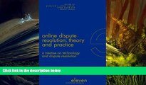 BEST PDF  Online Dispute Resolution: Theory and Practice: A Treatise on Technology and Dispute