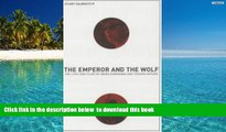 PDF [FREE] DOWNLOAD  The Emperor and the Wolf: The Lives and Films of Akira Kurosawa and Toshiro