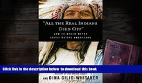 "PDF [FREE] DOWNLOAD  ""All the Real Indians Died Off"": And 20 Other Myths About Native Americans"