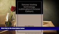 PDF  futures trading technology sublimation WU XING ZHU For Kindle