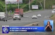 Se gestiona la ampliación de la vía Aloág - Santo Domingo