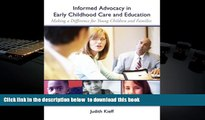 PDF [DOWNLOAD] Informed Advocacy in Early Childhood Care and Education: Making a Difference for
