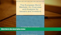 Read Book The European Bond Markets: An Overview and Analysis for Issuers and Investors European
