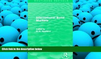 Read Book International Bond Markets (Routledge Revivals)   For Kindle