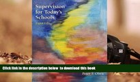 PDF [FREE] DOWNLOAD  Supervision for Today s Schools [DOWNLOAD] ONLINE