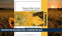 FREE [DOWNLOAD] Patent Bar Exam Practice Questions - Volume I (Ed9, Rev 07.2015) Lisa A. Parmley