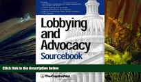 PDF [FREE] DOWNLOAD  Lobbying and Advocacy Sourcebook: Lobbying Laws and Rules: The Honest