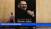 Read  Las Las cuatro vidas de Steve Jobs (1955-2011) (Viva) (Spanish Edition)  PDF READ Ebook