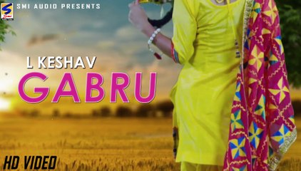 Gabru | L Keshav | SMI Audio | Official Video ( Rock The Party )| Latest New Punjabi Songs 2017