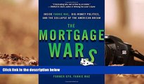 Read  The Mortgage Wars: Inside Fannie Mae, Big-Money Politics, and the Collapse of the American