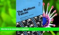 DOWNLOAD EBOOK The Maltese Falcon: John Huston, director (Rutgers Films in Print series)  For Kindle