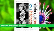 READ book Hitchcock on Hitchcock, Volume 2: Selected Writings and Interviews Alfred Hitchcock For