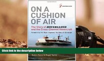 Read  On a Cushion of Air: The Story of Hoverlloyd and the Cross-Channel  Hovercraft  Ebook READ