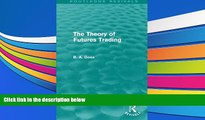 Read Book The Theory of Futures Trading (Routledge Revivals) Barry Goss  For Ipad