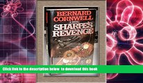 BEST PDF  Sharpe s Revenge: Richard Sharpe   the Peace of 1814 (Richard Sharpe s Adventure Series