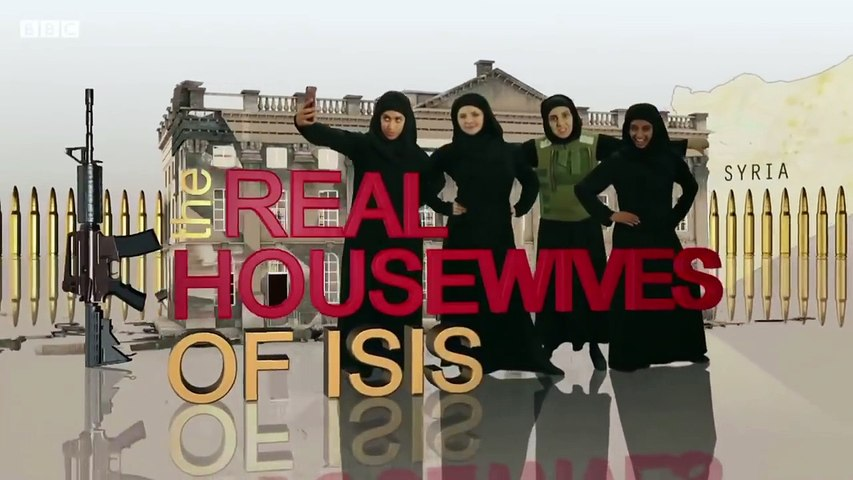 Real Housewives of ISIS - BBC 2 Revolting Episode 1-Dailymotion