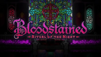 Bloodstained: Ritual of the Night : Bloodstained : Ritual of the Night - Development Update 8