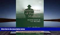 Read Book Foundations of Futures Markets: Selected Essays of A.G. Malliaris (Financial Economists