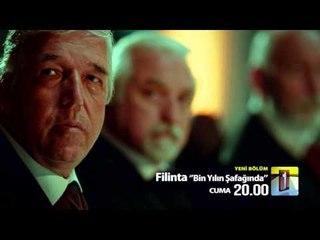 Filinta ''Bin Yılın Şafağında'' 30.Bölüm 2.Fragman