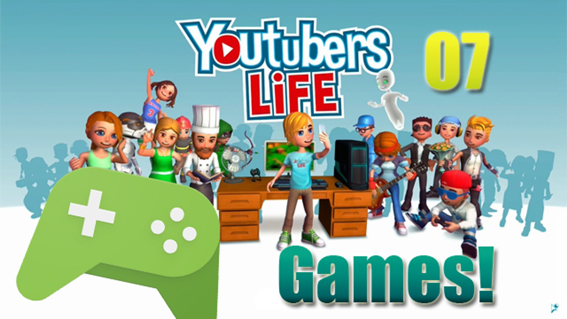 Youtubers Life #07 - Games, Games, Games!