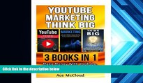 Read  YouTube: Marketing: Think Big: 3 Books in 1: Make Money With YouTube, Market Like A Pro