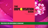 EBOOK ONLINE The Improvisation Book: How to Conduct Successful Improvisation Sessions (Nick Hern