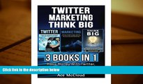 Read  Twitter: Marketing: Think Big: 3 Books in 1: Make Money With Twitter, Market Like A Pro