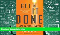 Read  Get It Done: From Procrastination to Creative Genius in 15 Minutes a Day  Ebook READ Ebook