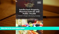 Read  Intellectual Property, Pharmaceuticals and Public Health: Access to Drugs in Developing