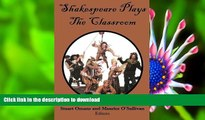 FREE [PDF] DOWNLOAD Shakespeare Plays the Classroom  For Kindle