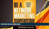 Read  Be a Network Marketing Superstar: The One Book You Need to Make More Money Than You Ever