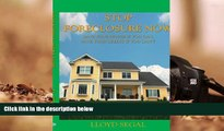 PDF [FREE] DOWNLOAD  Stop Foreclosure Now: Save your house if you can, Save your credit if you can