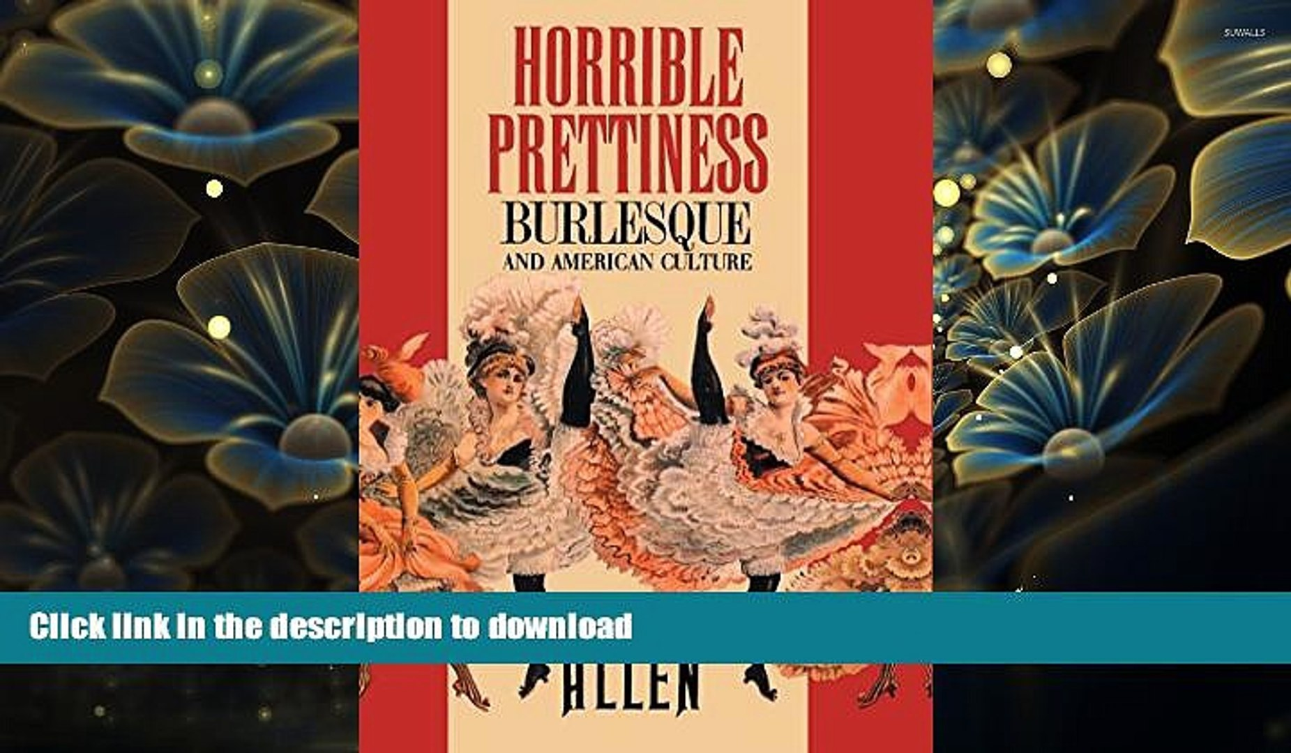 Horrible Prettiness: Burlesque and American Culture