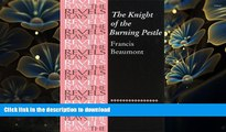 READ book The Knight of the Burning Pestle: Francis Beaumont (Revels Plays MUP)  Pre Order