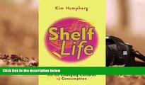 Read  Shelf Life: Supermarkets and the Changing Cultures of Consumption  Ebook READ Ebook