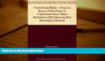 Read  Franchise Bible: How to Buy a Franchise or Franchise Your Own Business (Successful Business