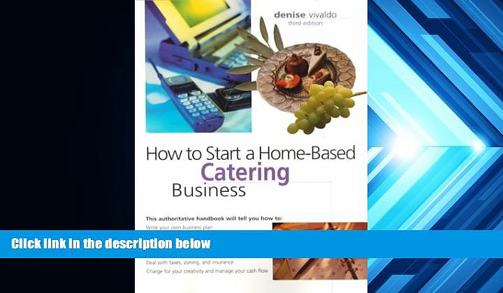 Read  How to Start a Home-Based Catering Business (Home-Based Business Series)  Ebook READ Ebook