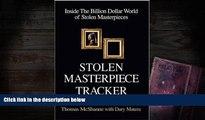 PDF [DOWNLOAD] Stolen Masterpiece Tracker  Inside the Billion Dollar World of Stolen Masterpieces
