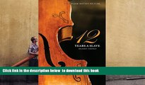 BEST PDF  Twelve Years a Slave (the Original Book from Which the 2013 Movie  12 Years a Slave  Is