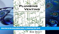 PDF  Plumbing Venting: Decoding Chapter 9 of the IPC Bob Scott For Kindle