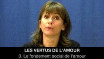 III. Les vertus de l'amour - Le fondement social de l'amour, Hélène DEVISSAGUET