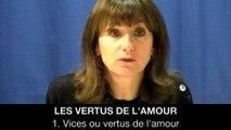 I. Les vertus de l'amour - Vices ou vertus de l'amour, Hélène DEVISSAGUET